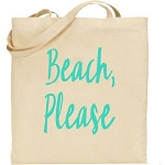 Beach, Please.  Canvas Tote Bag